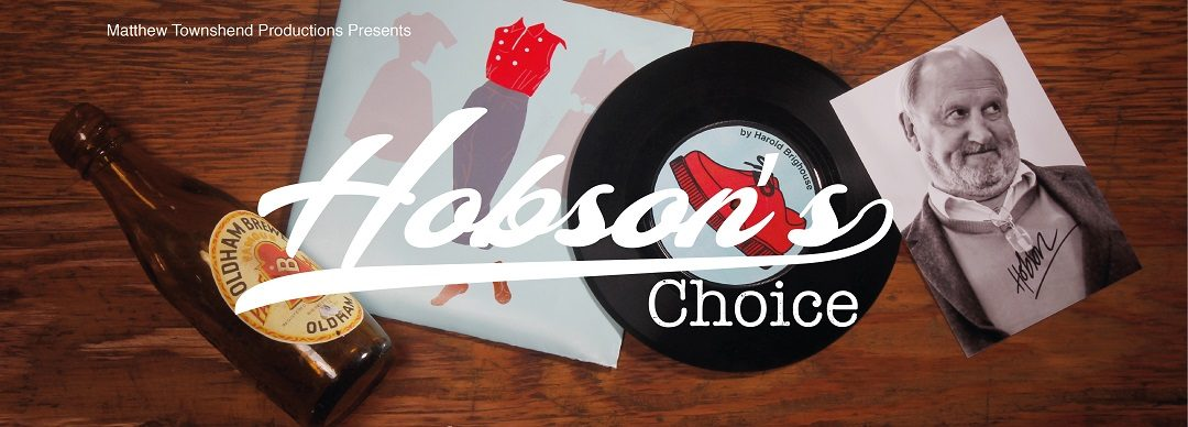 mtp brings acclaimed Hobson's Choice to the region